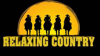 Best Relaxing Country Song  Top 100 Country Songs Of All Time   Greatest Country Music Hits