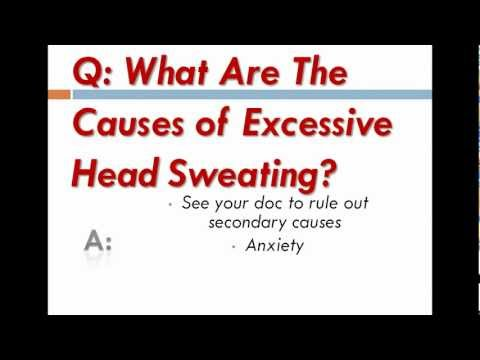 What Are The Causes of Excessive Head Sweating?