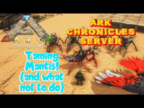 Ark Chronicles Server - Scorched Earth Ep. #2 - Gifted Wyverns and Mantis Taming!