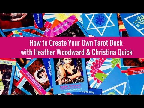 How to Create Your Own Tarot Deck with Christina Quick + Heather Woodward