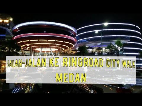 Liburan di Ringroad City Walk Medan