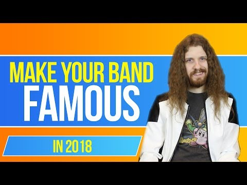 How to Make Your Band FAMOUS in 2018