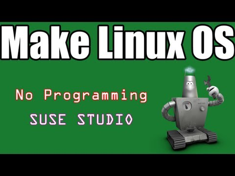 Linux Tutorials [02] - Make Your Own Linux OS Using Suse Studio