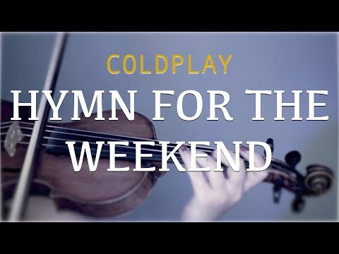 Coldplay - Hymn For The Weekend for violin and piano (COVER)