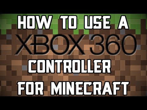How to use an XBox 360 Controller for Minecraft [PC]