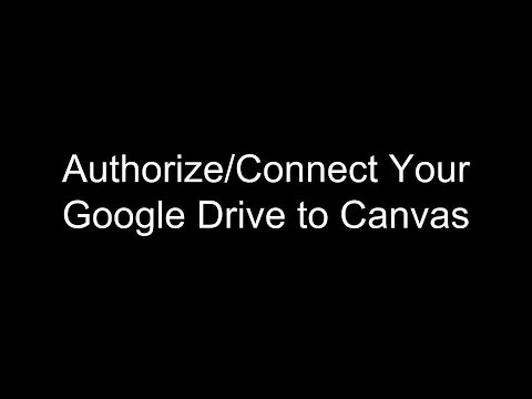 Problems Authorizing your Google Drive to Canvas