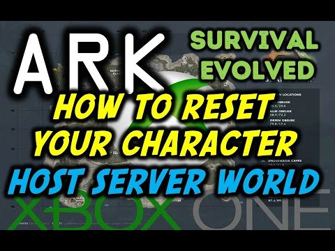 Ark Survival Evolved Xbox How To Reset Server/Non Dedicated Server/Single Player World/Character