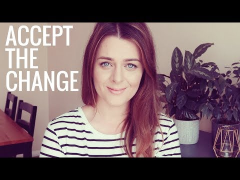 How to accept change in life