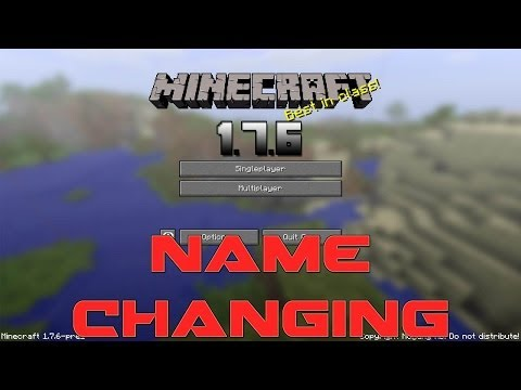 Minecraft News   1.7.6 Pre-Release   Name Changing!