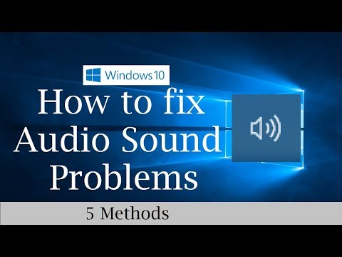 How to fix Audio Sound Problems in Windows 10 (Five Possible Solutions)