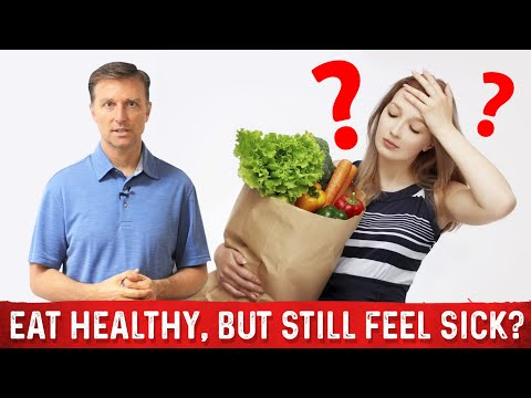 I Eat Healthy, But Still Feel Sick