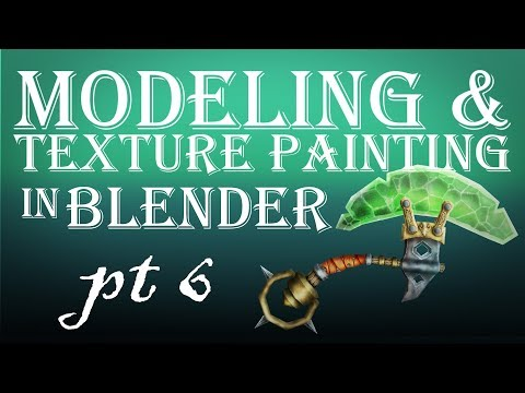 Modeling and Texture Painting in Blender Part 6