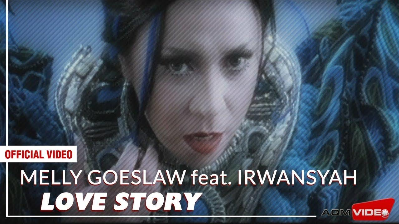 Melly Goeslaw & Irwansyah - Love Story (feat. Irwansyah)