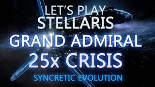 Let's Play Stellaris Grand Admiral 25x Crisis Episode 24