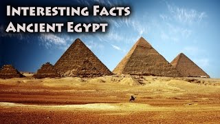 Top 10 Interesting facts about Ancient Egypt