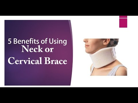 5 Benefits of Using Neck Brace or Cervical Collars