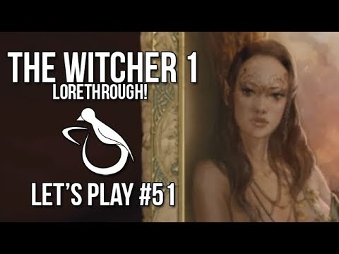 Witcher 1 / #51 - Aiding Elves (Lorethrough) - Let's Play