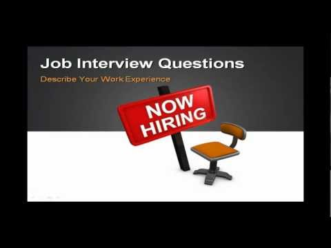 The Job Interview - How To Answer Job Interview Question Describe Your Work Experience