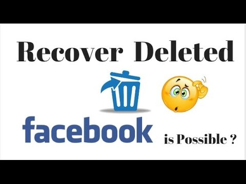 is it possible to get back deleted Facebook Account?