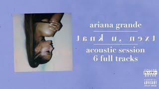 Ariana Grande  Thank U Next Acoustic Session  Full