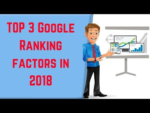 Top 3 Google Ranking SEO Factors in 2018 - Google SEO 2018