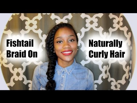 How To | Fishtail Braid On Naturally Curly Hair