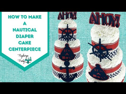 How to Make a Simple Nautical Themed Diaper Cake
