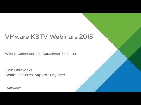 KBTV Webinars - vCloud Connector and Datacenter Extension