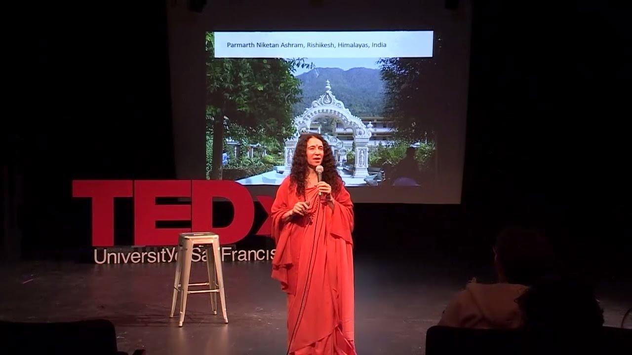 From Hollywood to Holy Woods   Sadhvi Bhagawati Saraswati   TEDxUniversityOfSanFrancisco