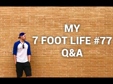 STRUGGLES OF BEING 7 FEET TALL- Q&A Time! -