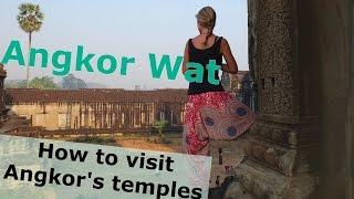 Cambodia: Angkor Wat & Siem Reap Guide - How to visit Angkor