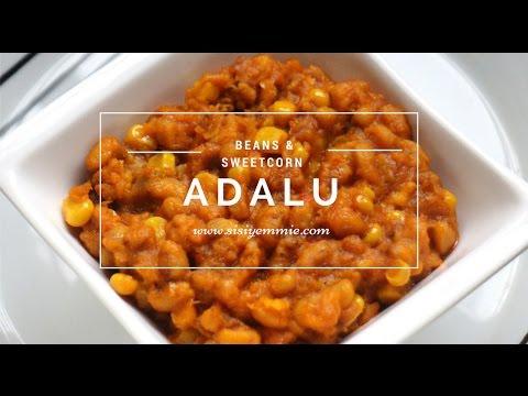 ADALU: BEANS & CORN RECIPE