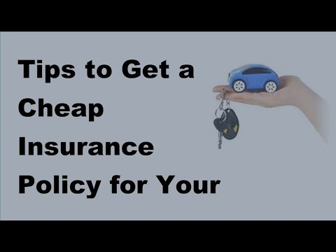 Tips to Get a Cheap Insurance Policy for Your Car  - 2017 Cheap Car Insurance Tips