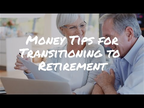 5 Tips for Managing Your Money in the Transition to Retirement