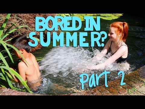 What To Do If You're Bored In Summer - 2 (Pool, Games, Movies, Camping, Golf, Fireworks) | NiliPOD