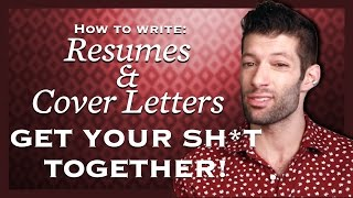 Resumes And Cover Letters - Get Your Sh*t Together