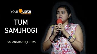 'Tum Samjhogi' by Sahana Banerjee Das   Hindi Story   YourQuote Handpicked