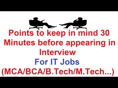 Interview Tips: Points to keep in mind 30 Minutes before appearing in Interview For IT Jobs