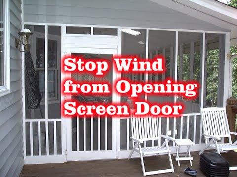 How to STOP the wind from opening screen door