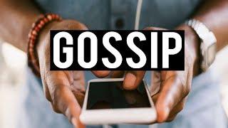 THE GOOD TYPE OF GOSSIP