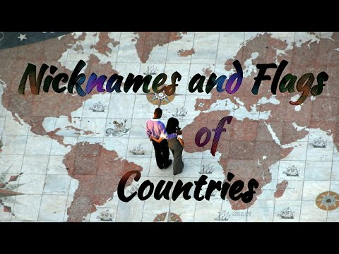 Nicknames and  Flags of Countries