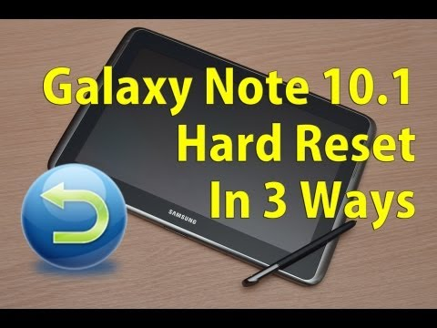 Galaxy Note 10.1 - Hard (Factory) Reset (3 Ways)