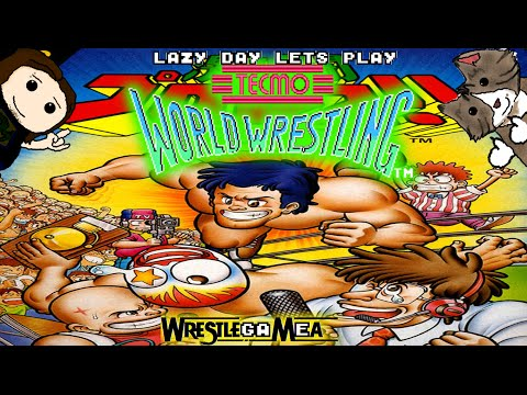 LAZY DAY LET'S PLAY ep26: TECMO WORLD WRESTLING (NES)