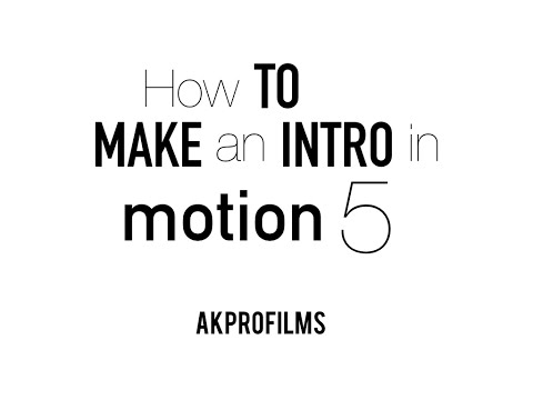 How to Make an Intro in Motion 5