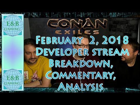 Conan Exiles - Feb 2 Dev Stream Summary, Notes, Commentary, Everything Covered in Only 8 Minutes