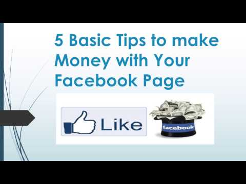 5 Basic Tips to make Money with Your Facebook Page, Make money on Facebook