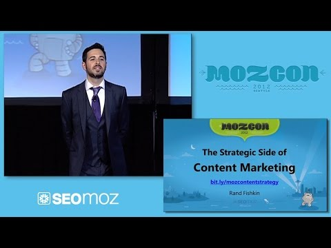 MozCon 2012 - 28 - Rand Fishkin - How to Build a Content Marketing Strategy