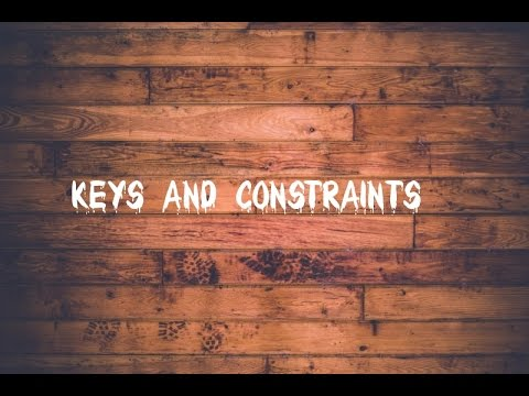 Keys and constraints