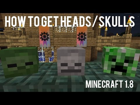 How To Get Creeper Heads, Zombie Heads and Skeleton Skulls In Minecraft 1.8