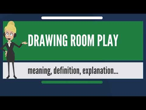 What is DRAWING ROOM PLAY? What does DRAWING ROOM PLAY mean? DRAWING ROOM PLAY meaning